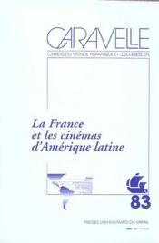 La France Et Les Cinemas D'Amerique Latine Revue Caravelle N83 - Intérieur - Format classique
