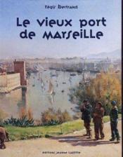 Le vieux-port de Marseille - Couverture - Format classique