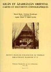 Gilan et Azarbayjan oriental ; cartes et documents ethnographiques - Intérieur - Format classique