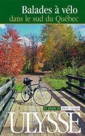 À vélo dans le sud du Québec : 48 randonnées (1re édition) - Couverture - Format classique