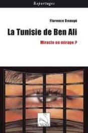La tunisie de Ben Ali ; miracle ou mirage ? - Couverture - Format classique