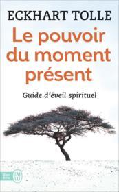 Le pouvoir du moment présent ; guide d'éveil spirituel - Couverture - Format classique