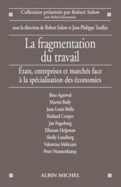 La fragmentation du travail ; Etats, entreprises et marchés face à la spécialisation des économies - Couverture - Format classique