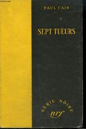 Sept Tueurs. ( Seven Slayers). Collection : Serie Noire Sans Jaquette N° 243 - Couverture - Format classique