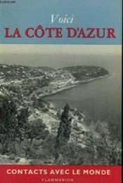 Voici La Cote D'Azur. Collection : Contacts Avec Le Monde. - Couverture - Format classique