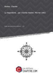 La Napoléone , par Charles Nodier. Février 1802 [Edition de 18..] - Couverture - Format classique