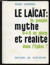 Le Laicat : Mythe Et Realite - Le Peuple A-T-Il Sa Place Dans L'Eglise ? - Couverture - Format classique
