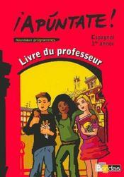 APUNTATE ; apuntate ; 1ère année ; guide du professeur (édition 2006) - Intérieur - Format classique