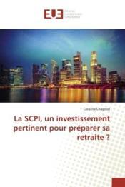 La scpi, un investissement pertinent pour preparer sa retraite ? - Couverture - Format classique