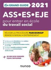 Mon grand guide pour entrer en école du travail social ; ASS, ES, EJE (édition 2021) - Couverture - Format classique