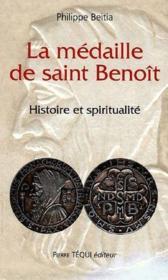 La médaille de Saint Benoît ; histoire et spiritualité - Couverture - Format classique
