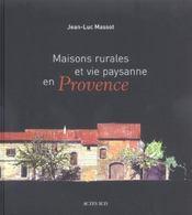 Maisons Rurales Et Vie Paysanne En Provence. - Intérieur - Format classique