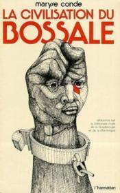 La civilisation du bossale - Couverture - Format classique