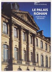 Le palais Rohan ; musée des Arts décoratifs de Strasbourg - Couverture - Format classique