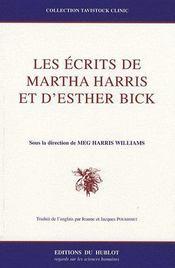 Les écrits de Martha Harris et d'Esther Bick - Couverture - Format classique