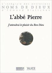 J'Attendrai Le Plaisir Du Bon Dieu. L'Integrale Des Entretiens D'Edmond Blattchen - Intérieur - Format classique