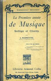 La Premiere Annee De Musique - Solfege Et Chants - Enseignement Elementaire - Couverture - Format classique