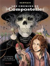 Les chemins de Compostelle T.2 ; l'Ankou, le diable et la novice - Couverture - Format classique