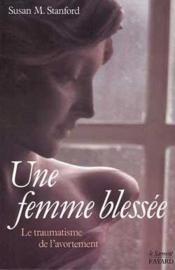 Une Femme Blessee - Le Traumatisme De L'Avortement - Couverture - Format classique