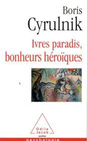 Ivres paradis, bonheurs héroïques - Couverture - Format classique