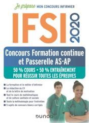 Je prépare ; IFSI ; concours formation continue et passerelle AS-AP ; 50% cours, 50% entraînement (édition 2020) - Couverture - Format classique