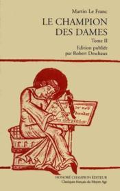 Le Champion Des Dames. Edition Publiee Par Robert Deschaux. Tii. - Couverture - Format classique