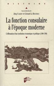 La fonction consulaire à l'époque moderne ; l'affirmation d'une institution économique et politique (1500-1700) - Intérieur - Format classique