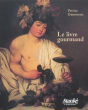 Le livre gourmand - Couverture - Format classique