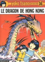 Yoko Tsuno T.16 ; le dragon de Hong Kong - Couverture - Format classique