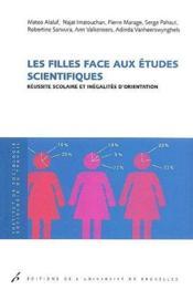 Les filles face aux études scientifiques ; réussite scolaire et inégalités d'orientation - Couverture - Format classique