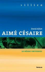 Aimé Césaire, le nègre universel - Intérieur - Format classique