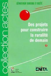 Des projets pour construire la ruralite de demain - Couverture - Format classique