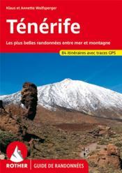 Ténérife ; les plus belles randonnées entre mer et montagne (édition 2007) - Couverture - Format classique