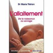 L'allaitement ; de la naissance au sevrage - Couverture - Format classique