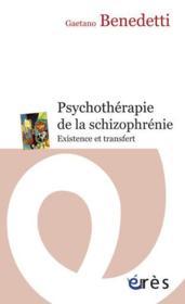 Psychothérapie de la schizophrénie ; existence et transfert - Couverture - Format classique