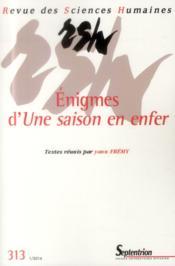 Revue des sciences humaines, n 313/janvier - mars 2014 - enigmes d'une saison en enfer - Couverture - Format classique