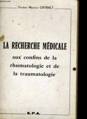 La Recherche Medicale Aux Confins De A Rhumatologie E La Traumatologie - Couverture - Format classique