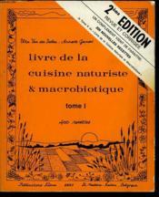 Livre De La Cuisine Naturiste Et Macrobiotique - Tome I - 400 Recettes - Couverture - Format classique