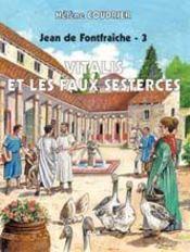 Jean de Fontfraiche t.3 ; Vitalis et les faux sesterces - Intérieur - Format classique