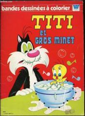 Bandes Dessinees A Colorier : Titi Et Gros Minet. - Couverture - Format classique