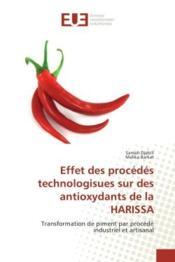 Effet des procedes technologisues sur des antioxydants de la harissa - transformation de piment par - Couverture - Format classique