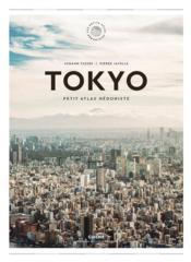 Tokyo ; petit atlas hédoniste - Couverture - Format classique