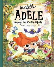Mortelle Adèle ; au pays des contes défaits - Couverture - Format classique