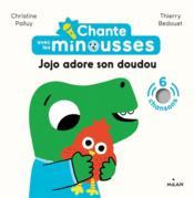 Chante avec les Minousses : Jojo adore son doudou - Couverture - Format classique