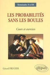 Les probabilites sans les boules cours et exercices terminales s es - Intérieur - Format classique