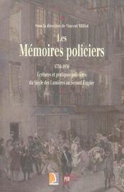 Memoires policiers 1750-1850. ecritures et pratiques policieres du siecle des lu - Intérieur - Format classique