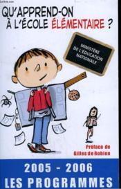 Qu'apprend-on a l'ecole elementaire ? 2005-2006, les programmes (édition 2005/2006) - Couverture - Format classique
