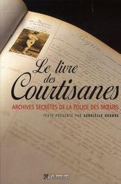 Le livre des courtisanes ; archives secrètes de la police des moeurs - Intérieur - Format classique