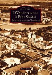 D'Orleansville à Bou Saada ; Balade à travers l'Algerois - Couverture - Format classique