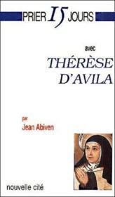 Prier 15 jours avec... ; Thérèse d'Avila (3e édition) - Couverture - Format classique